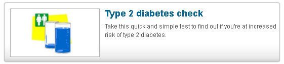 Type 2 Diabetes Check take this quick and simple test to find out if you're at increased risk of type 2 diabetes
